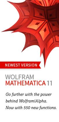 刚刚发布的——Mathematica 11。跟Wolfram |α功率进一步。现在有550个新的功能。