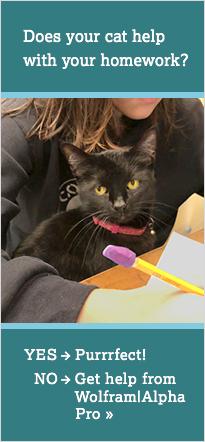 你的猫帮你做作业吗?是的。没有得到帮助沃尔夫拉姆阿尔法PRO。